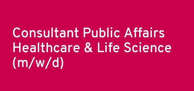 Consultant Public Affairs Healthcare & Life Science (m/w/d)
