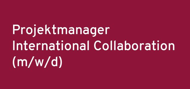 Projektmanager International Collaboration (m/w/d)