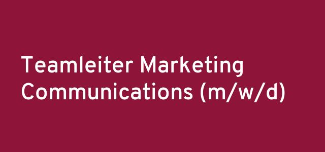 Teamleiter Marketing Communications (m/w/d)