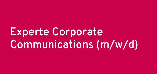 Experte Corporate Communications (m/w/d)