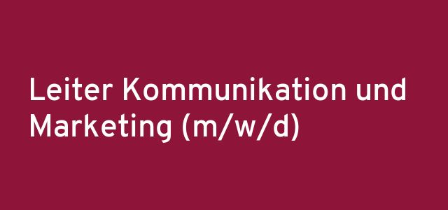 Leiter Kommunikation und Marketing (m/w/d)