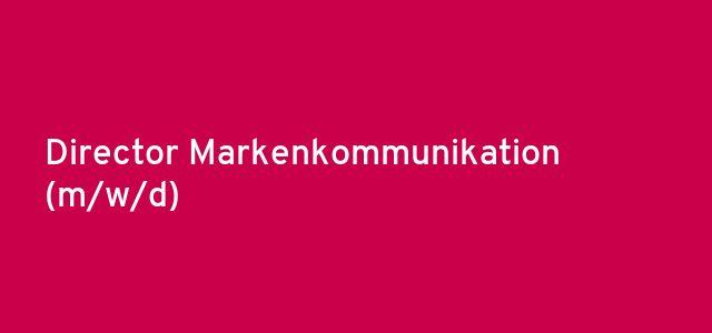 Director Markenkommunikation (m/w/d)