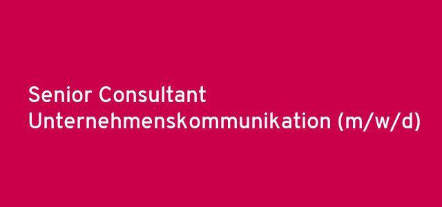 Senior Consultant Unternehmenskommunikation (m/w/d)