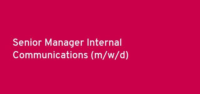 Senior Manager Internal Communications (m/w/d)