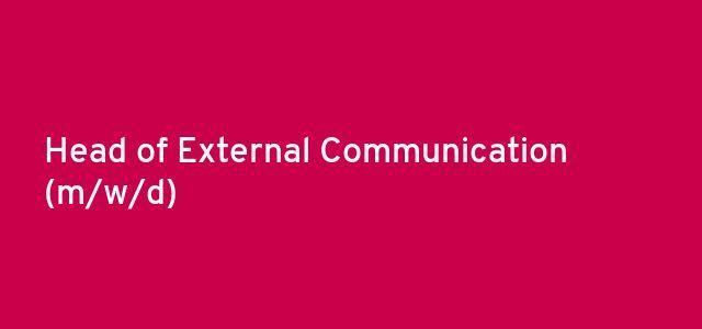 Head of External Communication (m/w/d)