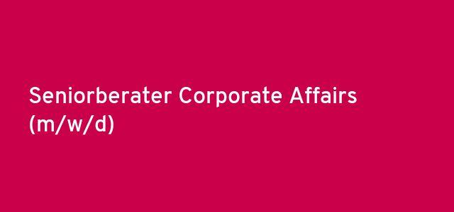 Seniorberater Corporate Affairs (m/w/d)