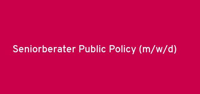 Seniorberater Public Policy (m/w/d)
