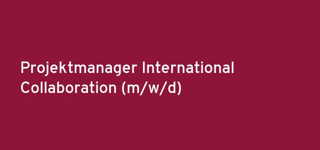 Projektmanager International Collaboration (m/w/d)