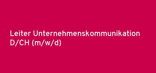 Leiter Unternehmenskommunikation D/CH (m/w/d)