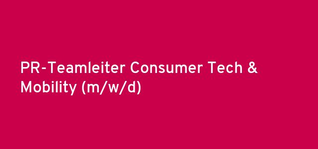 PR-Teamleiter Consumer Tech & Mobility (m/w/d)