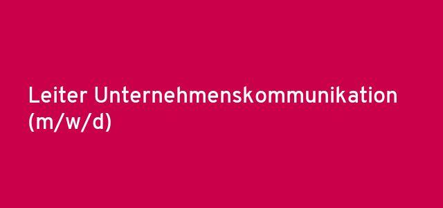 Leiter Unternehmenskommunikation (m/w/d)