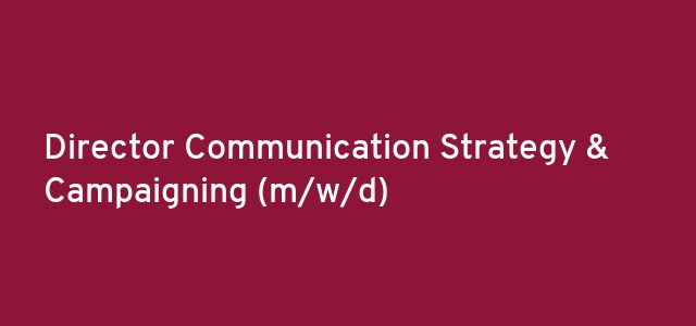 Director Communication Strategy & Campaigning (m/w/d)