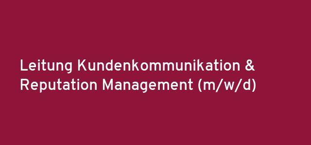 Leitung Kundenkommunikation & Reputation Management  (m/w/d)