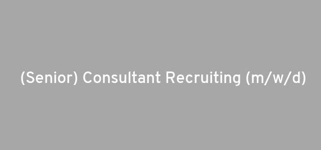 (Senior) Consultant Recruiting  (m/w/d)