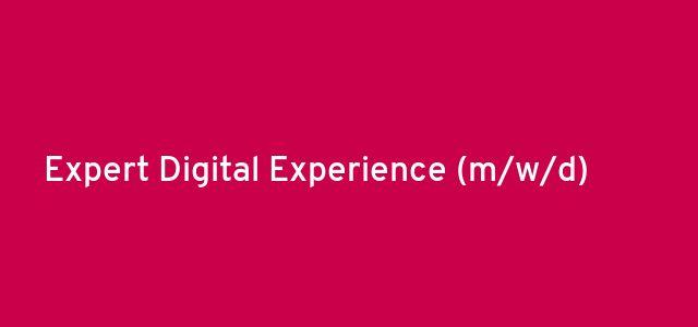 Expert Digital Experience  (m/w/d)