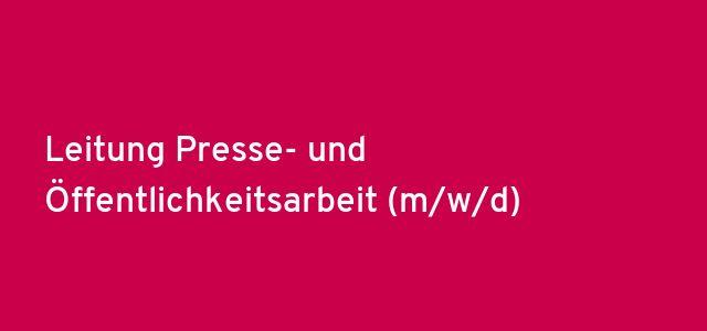 Leitung Presse- und Öffentlichkeitsarbeit (m/w/d)
