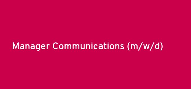 Manager Communications  (m/w/d)